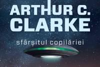 Arthur C. Clarke – Sfarsitul copilariei