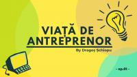 Viață de antreprenor – Ep.01